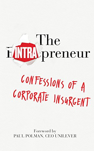 The Intrapreneur, Confessions of a Corporate Insurgent