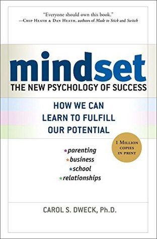 The New Psychology of Success by Carol S. Dweck, Ph.D.