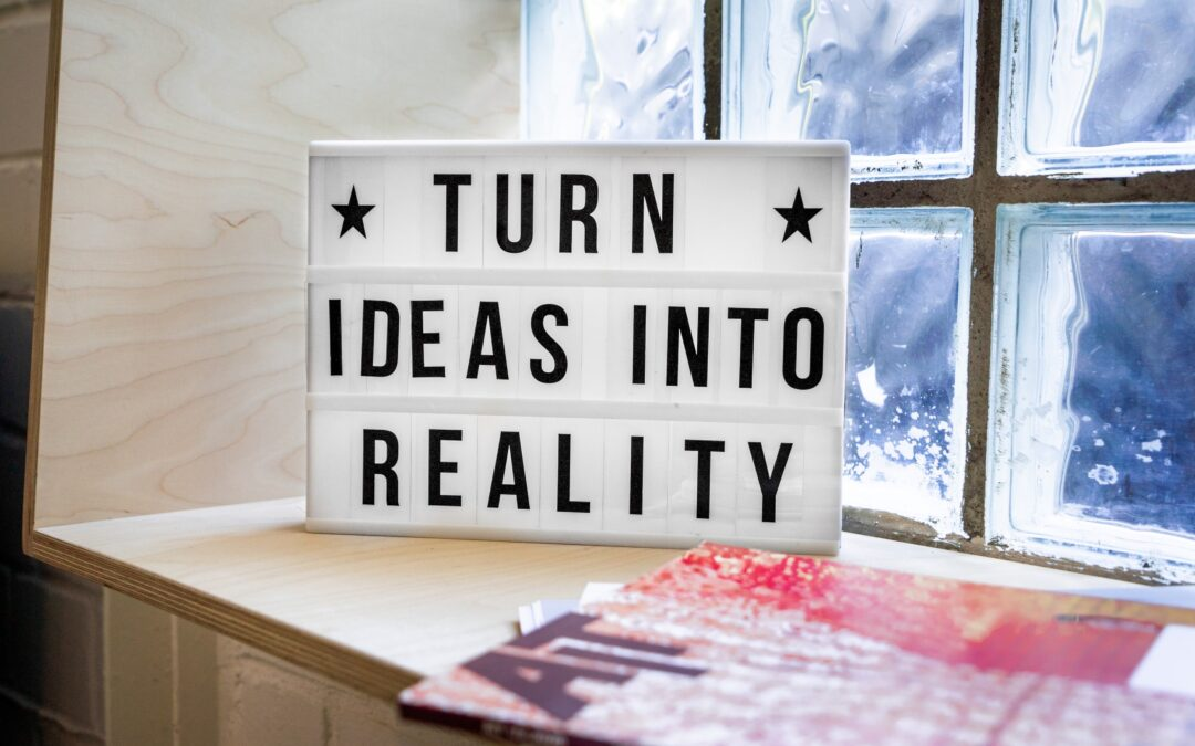 "Sign that says ""Turn Ideas Into Reality"""